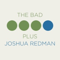Joshua Redman, The Bad Plus Silence is the Question