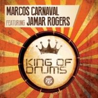Marcos Carnaval King of Drums (feat. Jamar Rogers) [Original Mix]