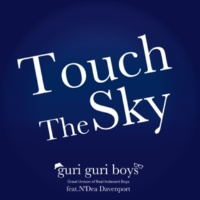 guri guri boys feat.N'dea Davenport Touch The Sky [Original Mix]