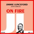 Jimmie Lunceford and his Orchestra On Fire