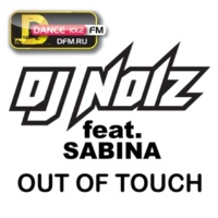 DJ Noiz Out Of Touch (feat. Sabina) [Muttonheads Remix]