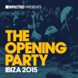 Various Artists Defected Presents The Opening Party Ibiza 2015