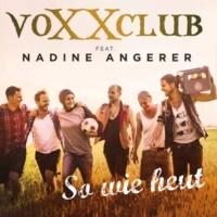 Voxxclub/Nadine Angerer So wie heut (feat.Nadine Angerer) [Pop-Mix]