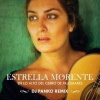 Estrella Morente En Lo Alto Del Cerro (Dj. Panko Remix)