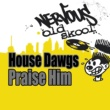 House Dawgs Praise Him (Lenny Fontana Deep In The System Mix)