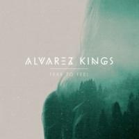 Alvarez Kings Fear To Feel