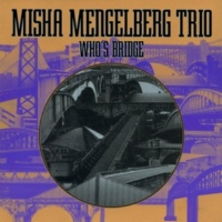 MISHA MENGELBERG TRIO Peer's Counting Song