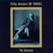 Phillip Johnston's Big Trouble The Unknown