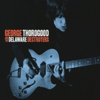 George Thorogood And The Delaware Destroyers Madison Blues