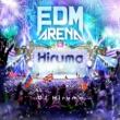 V.A. EDM ARENA Mixed by DJ Hiruma