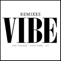 John Dahlbäck/Albin Myers/ILY Vibe [Von Trap Remix]