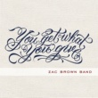 Zac Brown Band You Get What You Give (Deluxe)