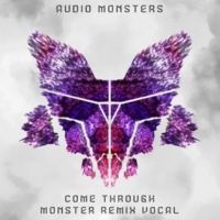 Audio Monsters/Wolfie Come Through (feat.Wolfie) [Monster Remix Vocal]