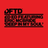 Ed Ed Deep In My Soul (feat. Eric Mcbride)