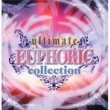VARIOUS ARTISTS ULTIMATE EUPHORIC COLLECTION