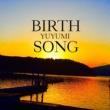 ゆゆ美 BIRTH SONG