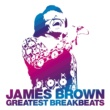 James Brown Greatest Breakbeats [2CD]