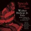 Walter Bishop Jr. Trio Speak Low Again