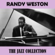 Randy Weston The Jazz Collection