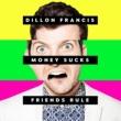 Dillon Francis マネー・サックス・フレンズ・ルール (Japan Version)