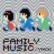 YMCK FAMILY MUSIC