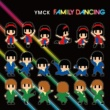 YMCK FAMILY DANCING