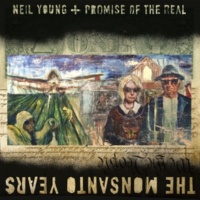 Neil Young + Promise of the Real Monsanto Years