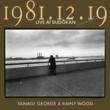 柳ジョージ&レイニーウッド 1981.12.19 LIVE AT BUDOKAN 完全盤