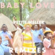 Petite Meller Baby Love [Remix EP 2]