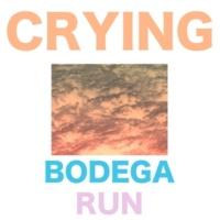 Crying Bodega Run
