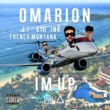 Omarion I'm Up (feat. Kid Ink & French Montana)