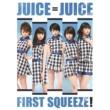 Juice=Juice First Squeeze!