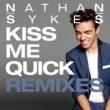 ネイサン・サイクス Kiss Me Quick [Remixes]
