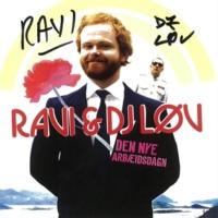 Ravi/DJ Løv Lileman