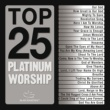 Various Artists Top 25 Platinum Worship