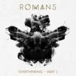 ROMANS Overthinking ‐ Pt. 1