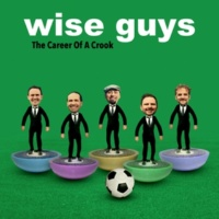 Wise Guys The Career Of A Crook