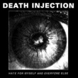 Death Injection Hate For Myself And Everyone Else