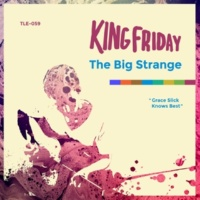 King Friday The Big Strange
