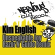 Kim English Unspeakable Joy - Razor N' Guido Remix