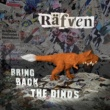 Rafven よみがえれ!キツネザウルス~Bring Back The Dinos