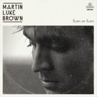 Martin Luke Brown Scars On Scars