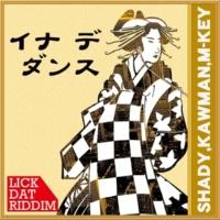 SHADY, KAWMAN & M-KEY イナデダンス