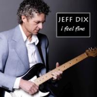 Jeff Dix I Feel Fine