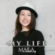 MAILA MY LIFE