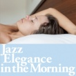 アンジェラ・ガルッポ JAZZ ELEGANCE IN THE MORNING