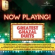 Various Artists Now Playing! Greatest Ghazal Duets