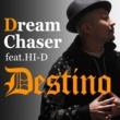 DESTINO DREAM CHASER feat. HI-D