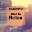 Various Artists THE BEST EVER: Time to Relax