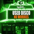 Used Disco No Worries (Original Mix)